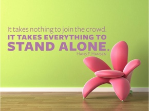 It takes nothing to join the crowd. ...
