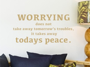Worrying does not take away tomorrow's troubles
